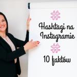 Hashtagi naInstagramie – 10 faktów